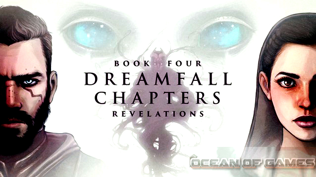 Dreamfall Chapters Book Four Revelations Free Download