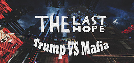 The last Hope Trump vs Mafia Remastered Free Download